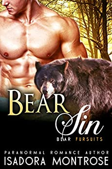 Bear Sin: A Billionaire Oil Bearons Romance (Bear Fursuits Book 7) by [Isadora Montrose]