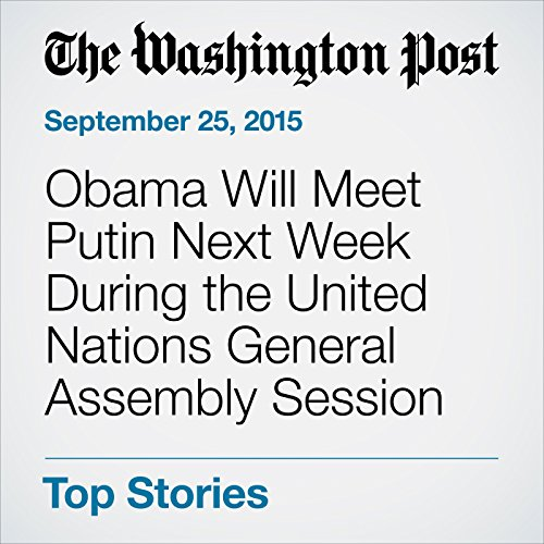 Obama Will Meet Putin Next Week During the United Nations General Assembly Session audiobook cover art