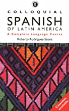 Colloquial Spanish of Latin America: The Complete Course for Beginners (The Colloquial Series)