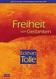 Eckhart Tolle - Freiheit von Gedanken