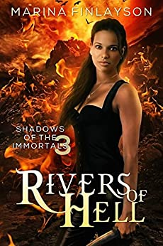 Rivers of Hell (Shadows of the Immortals Book 3) by [Marina Finlayson]