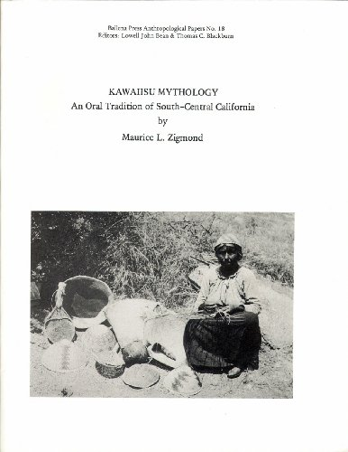 Kawaiisu Mythology: An Oral Tradition of South-Central California (Formerly Ballena Press anthropological papers)