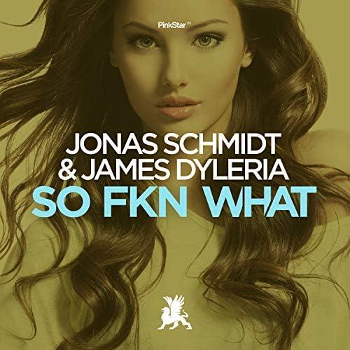Jonas Schmidt & James Dyleria