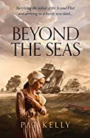 Beyond the Seas: Surviving the Ordeal of the Second Fleet and Arriving in a New Land