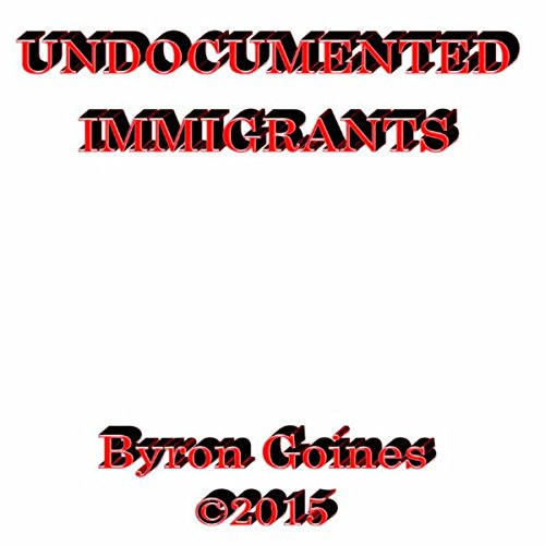 Undocumented Immigrants audiobook cover art