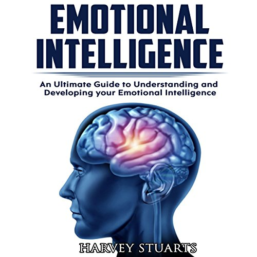 Emotional Intelligence: Build Self Confidence, Improve Interpersonal Connection, Control your Emotions, Become a Leader, Be loved, EQ Mastery, Read People, Self Development, Analyze people Titelbild