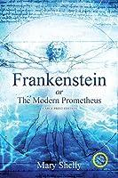Frankenstein or the Modern Prometheus (Annotated, Large Print) (Sastrugi Press Classics Large Print)