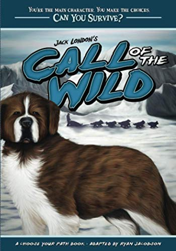Jack London's Call of the Wild: A Choose Your Path Book (Can You Survive?)