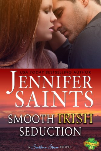 Smooth Irish Seduction: A Southern Steam Novel (Weldon Brothers Book 2)