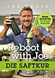 Reboot with Joe: Die Saftkur