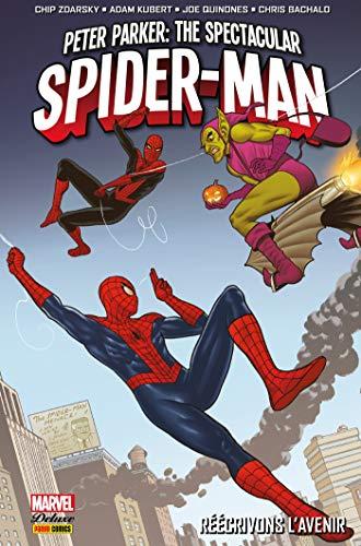Peter Parker : The Spectacular Spider-Man (2017) T02 : Réécrivons l'avenir (French Edition)