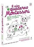 Il mio quaderno Montessori. Ediz. illustrata