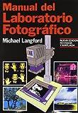 Manual del laboratorio fotográfico (Fotografía)