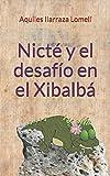 Nicté y el desafío en el Xibalbá (Spanish Edition)