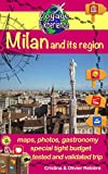 Milan and its region: Discover this magnificent city of Italy, rich in culture and history, with an exceptional heritage, its beautiful region with the ... Experience Book 14) (English Edition)