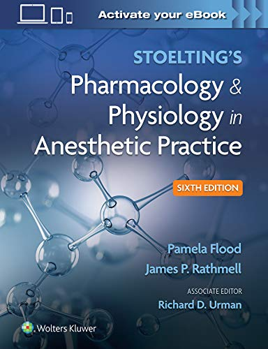 Compare Textbook Prices for Stoelting's Pharmacology & Physiology in Anesthetic Practice Sixth Edition ISBN 9781975126896 by Flood MD  MA, Pamela,Rathmell MD, James P.,Urman MD, Richard D.