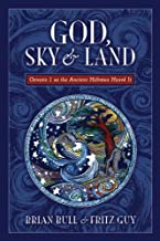 God, Sky & Land: Genesis 1 as the Ancient Hebrews Heard It