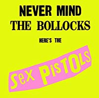 Never Mind the Bollocks by Sex Pistols