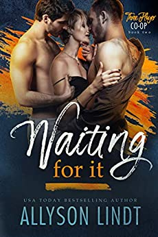 Waiting For It (Three Player Co-op Book 2) by [Allyson Lindt]