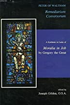 Remediarium Conversorum : A Synthesis in Latin of Moralia in Job by Gregory the Great (Latin Edition)