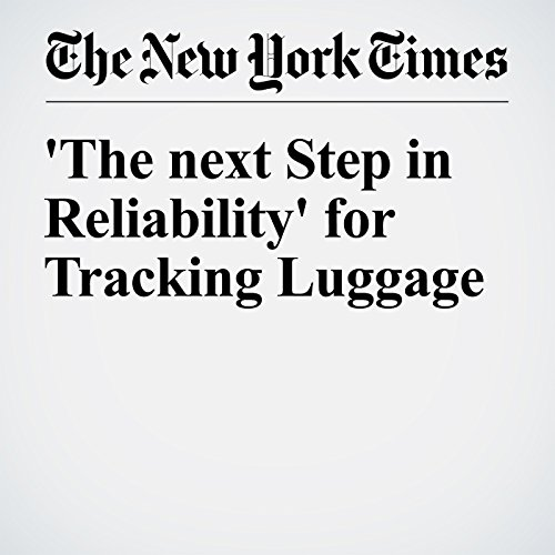 'The next Step in Reliability' for Tracking Luggage audiobook cover art