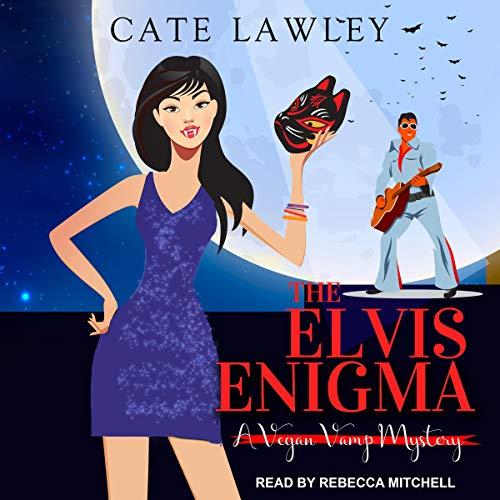 The Elvis Enigma: Vegan Vamp Mysteries Series, Book 3