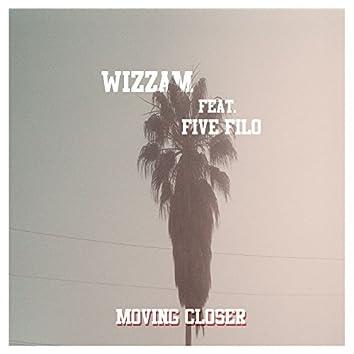Moving Closer (feat. Five Filo)