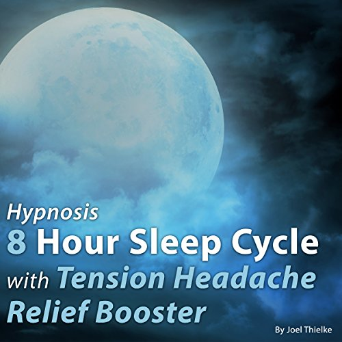 Hypnosis 8 Hour Sleep Cycle with Tension Headache Relief Booster
