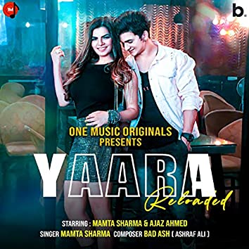 Yaara Reloaded (We Are Back)