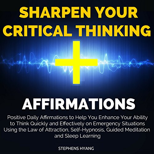 Sharpen Your Critical Thinking Affirmations audiobook cover art