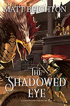 The Shadowed Eye (The Shadowland Chronicles Book 2) by [Matt Beighton]