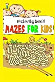 Activity book Mazes For Kids: Maze Activity Book | 4-6, 6-8 . 8-12 | Workbook for Games, Puzzles, and Problem-Solving
