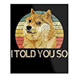 Póster decorativo de pared con texto en inglés 'I Told You So Dog Vintage Design & Art Print