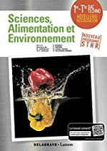 Enseignement scientifique alimentation-environnement 1re Tle STHR de Christophe Lavelle