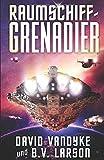 Raumschiff-Grenadier (Galaktische-Befreiungskriege-Serie, Band 1)