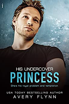 His Undercover Princess (Tempt Me Book 1) by [Avery Flynn]