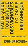 Facile Guide touristique des vignobles Colombie Britannique: TESLA ou visite en véhicule