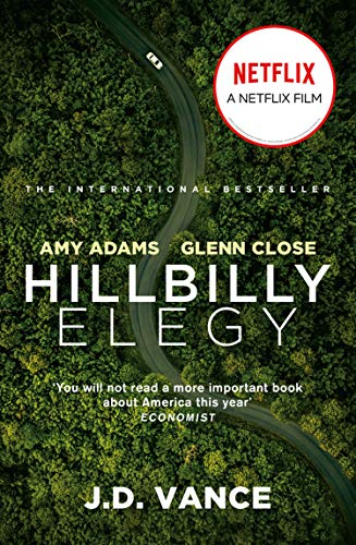 Hillbilly Elegy: The International Bestselling Memoir Coming Soon as a Netflix Major Motion Picture starring Amy Adams and Glenn Close (English Edition)