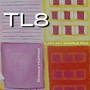 TL8 (Jay Jay Sample Mix)