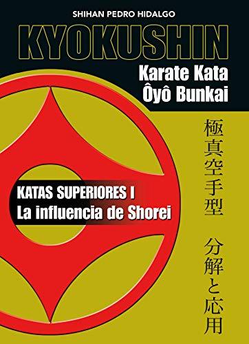 Kyokushin. Karate Kata Ôyô Bunkai (KATAS SUPERIORES I. La influencia de Shorei)