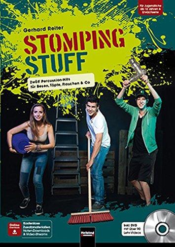 STOMPING STUFF, mit 1 DVD: Zwölf Percussion-Hits für Besen, Töpfe, Flaschen & Co