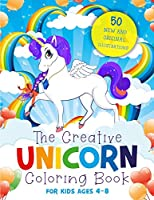 The Creative Unicorn Coloring Book for Kids Ages 4-8: 50 Magical, Full-Page Illustrations + 50 Confidence Quotes That Will Turn Every Child Into a Mini-Artist!
