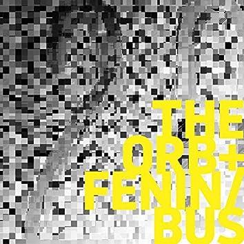 The Orb + Fenin / Bus