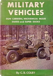Military vehicles;: Gun carriers, mechanical mules, ducks, and super ducks