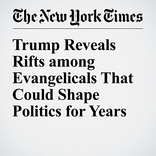 Trump Reveals Rifts among Evangelicals That Could Shape Politics for Years audiobook cover art