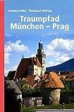 Traumpfad München - Prag.: Zu Fuß und mit dem Fahrrad. (German Edition)