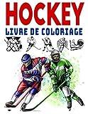 Hockey Livre de Coloriage: Pour enfants et Adultes Garçons et filles   +70 Ilustrations à colorier   Hockey sur Glace   Cadeau idéal pour les enfants