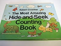 The Most Amazing Hide-&-Seek Counting Book (Viking Kestrel Picture Books) 0670489972 Book Cover