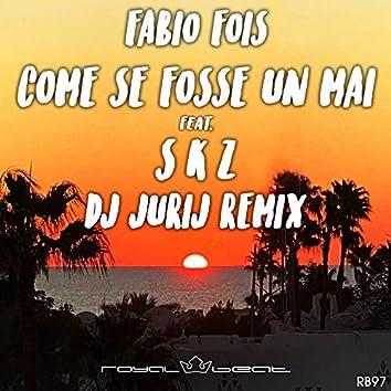 Come se fosse un mai (feat. SKZ) [DJ Jurij Remix]