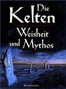 Hardcover Die Kelten, Weisheit und Mythos [German] Book